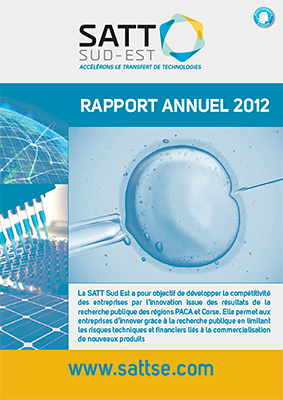 2012 Annual Report – SATT Sud Est positioned itself as a key player in economic development associated with innovation and met its objectives