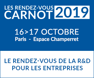 Les Rendez-vous CARNOT 2019 : Le salon d'affaires des acteurs majeurs de la R&D